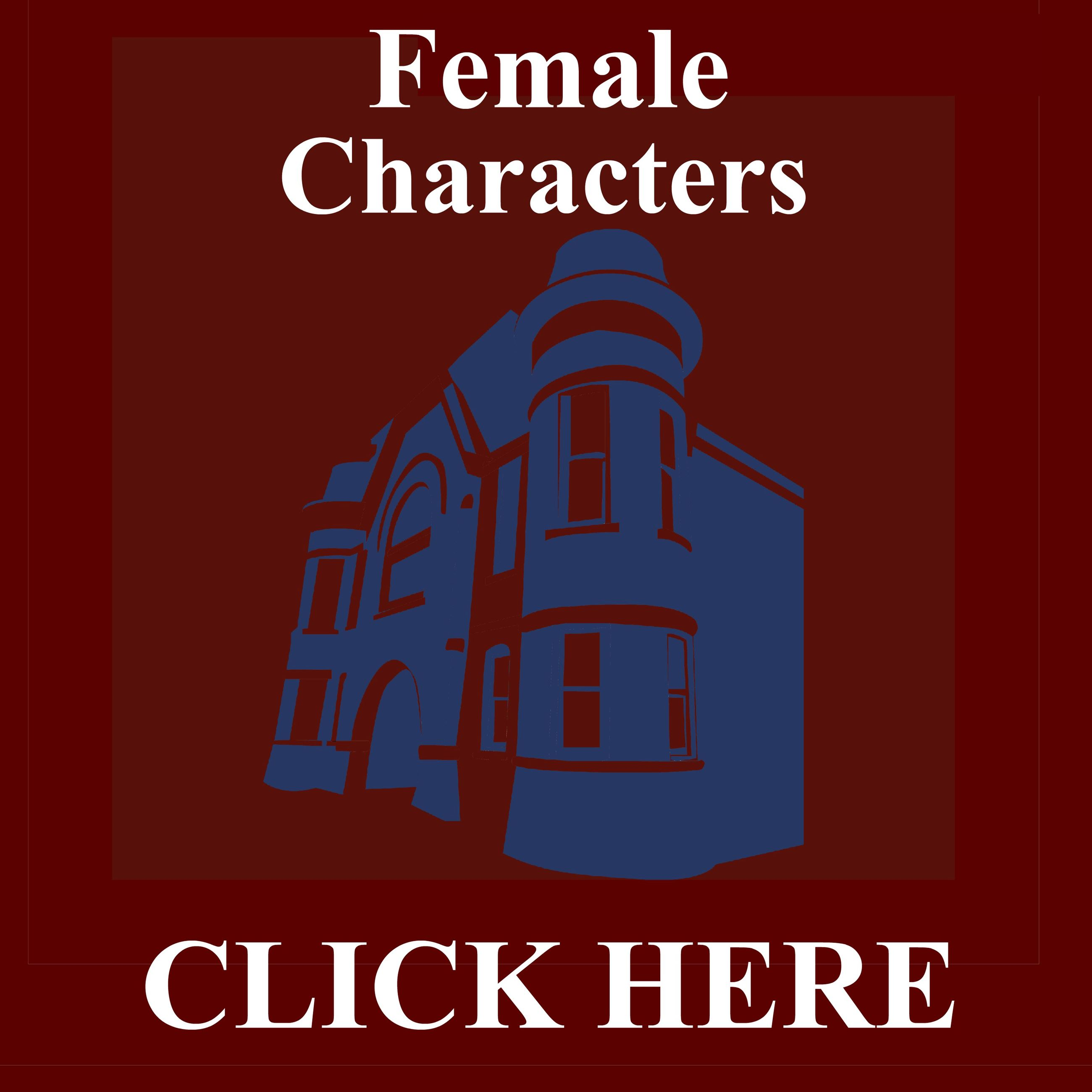 CLICK HERE for more information about FEMALE Characters