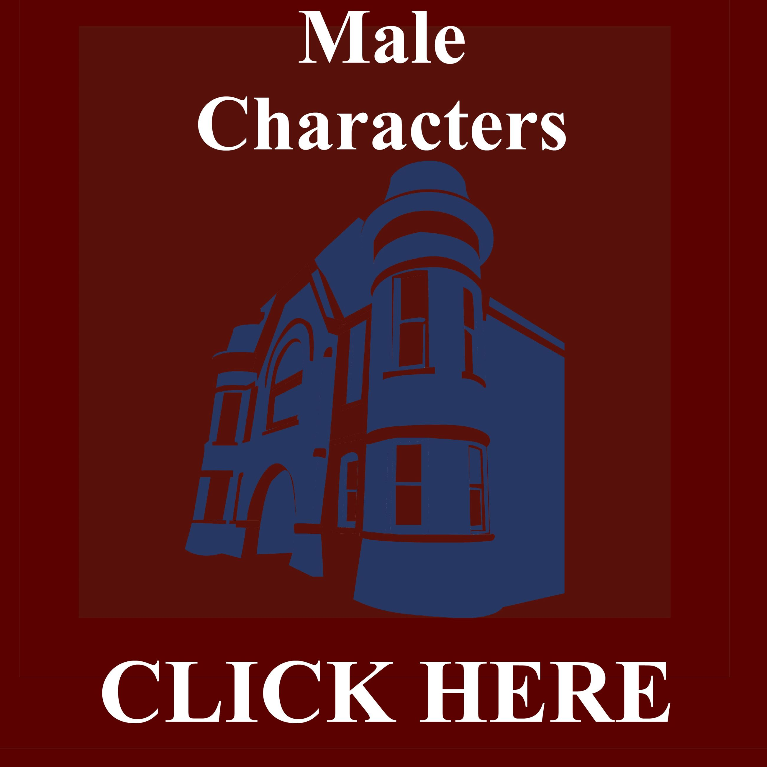 CLICK HERE for more information about MALE Characters